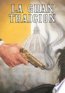 La Gran Traicion - The Big Betrayal