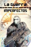 La guerra de los Imperfectos