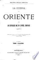 La guerra de oriente por un distinguido militar español emigrado, (1877).