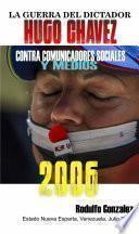 La Guerra del Dictador Hugo Chavez
