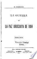 La guerra y la paz uruguaya de 1904