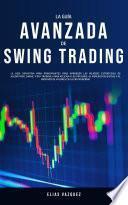 La Guía Avanzada de Swing Trading
