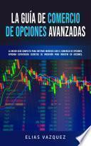 La Guía de Comercio de Opciones Avanzadas