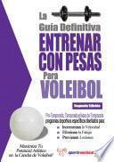 La Guía Definitiva - Entrenar con Pesas para Voleibol