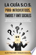 La Guía S.O.S. para Introvertidos, Tímidos y Anti Sociales
