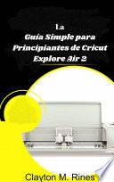 La Guía Simple para Principiantes de Cricut Explore Air 2