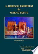 La Herencia Espiritual del Antiguo Egipto