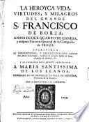La heroica vida, virdudes y milagros del grande S. Francisco Borja