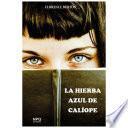 La hierba azul de Calíope