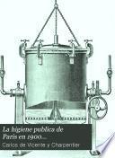 La higiene publica de Paris en 1900 ...