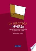La hipoteca inversa. Una alternativa económica en tiempos de crisis (e-book)