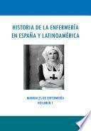 LA HISTORIA DE LA ENFERMERÍA EN ESPAÑA Y LATINOAMÉRICA