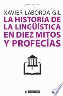 La historia de la lingüística en diez mitos y profecías