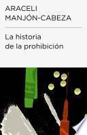 La historia de la prohibición (Colección Endebate)