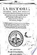 La historia general de las Indias, con todos los descubrimientos, y cosas notables que han acaescido en ellas, dende que se ganaron hasta agora