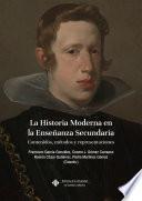 La Historia Moderna de la Enseñanza Secundaria. Contenidos, métodos y representaciones