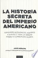 La Historia secreta del imperio americano/ The Secret History of the American Empire