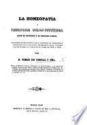 La Homeopatía, ó Farmacología análogo-infinitesimal ante el criterio y el sentido comun. Lecciones de refutacion de la doctrina de Hahnemann, etc