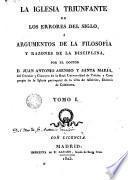 La iglesia triunfante de los errores del siglo, o argumentos de la filosofía y razones de la disciplina