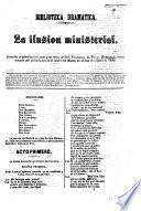 La Ilusion ministerial, comedia original en tres actos y en verso