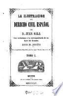 La ilustracion del derecho civil español de D. Juan Sala