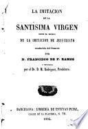 La Imitacion de la Santísima Virgen sobre el modelo de la imitacion de Jesucristo