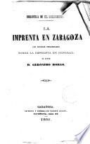 La Imprenta en Zaragoza con noticias preliminares sobre la imprenta en general