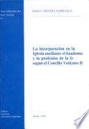La incorporación en la Iglesia mediante el bautismo y la profesión de la fe según el Concilio Vaticano II