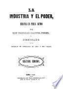 La industria el poder. Drama en 3 actos. 2. ed