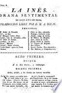 La Ines, drama sentimental de cinco actos en prosa Traduccion libre per D. M. A. Yqual