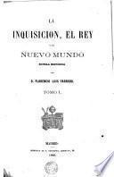 La Inquisicion, el Rey y el Nuevo Mundo, 1