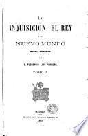 La Inquisicion, el rey y el nuevo mundo
