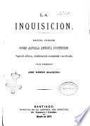 La inquisicion rapida ojeada sobre aquella antigua institucion Jose Ramon Saavedra
