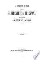 La instrucción en México durante su dependencia de España