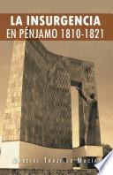 LA INSURGENCIA EN PÉNJAMO 1810-1821