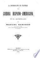 La insurrección en Filipinas y guerra hispano- americana en el archipiélago