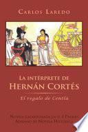 La Int Rprete de Hern N Cort S: El Regalo de Centla