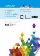 La integración de las TIC y los libros digitales en la educación