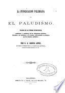 La intoxicación paludiana ó el paludismo