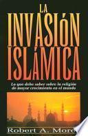 La Invasión Islámica