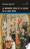 La invención social de la Iglesia en la Edad Media