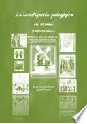 La investigación pedagógica en acción: sinergias desde el aula: miradas a la Lengua, la Literatura y la Comunicación desde diversos enfoques: discursivo, hermenéutico y sociointeractivo. Parte 1