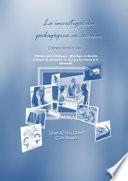 La investigación pedagógica en acción: sinergias desde el aula: miradas hacia la pedagogía - Psicología, la educación axiológica del pensamiento, las TICs y las Ciencias de la Información