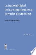 La inviolabilidad de las comunicaciones privadas electrónicas