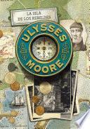La isla de los rebeldes (Serie Ulysses Moore 16)