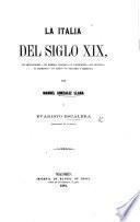 La Italia del siglo XIX., sus revoluciones-sus hombres célebres-su legislacion-sus ciencias-su literatura-sus artes-su industria y comercio