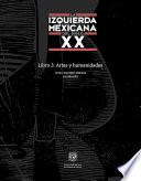 La izquierda mexicana del siglo XX. Libro 3