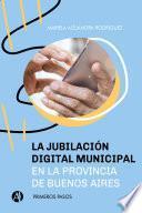 La jubilación digital municipal en la provincia de Buenos Aires