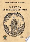 La justicia en el reino de España.