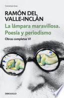 La lámpara maravillosa. Poesía y periodismo (Obras completas Valle-Inclán 6)